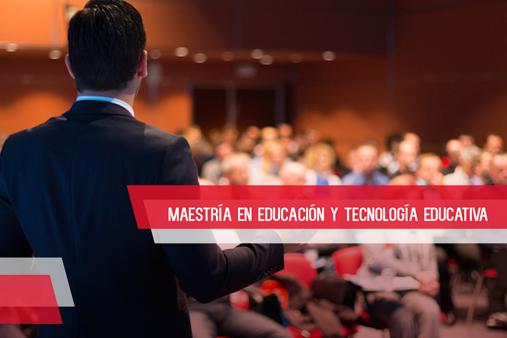 Maestría en Educación y Tecnología Educativa