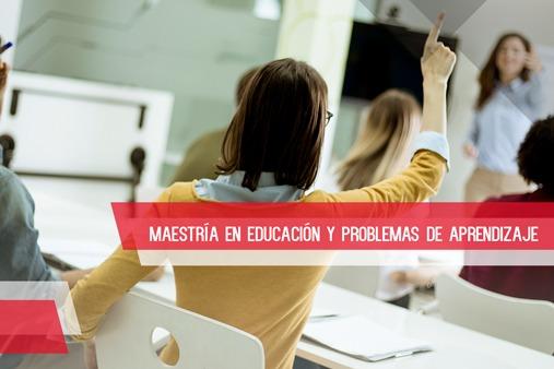 Maestría en Educación y Problemas de Aprendizaje